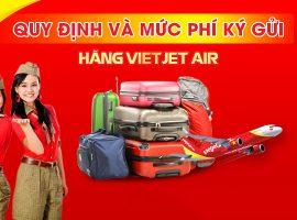 Bảng giá hành lý kí gửi Vietjet Air mới nhất 2018